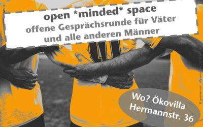 open *minded* space – offene Gesprächsrunde für Väter und alle anderen Männer