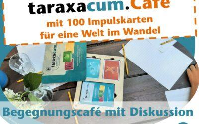 taraxacum.Café - Begegnungscafé mit Diskussion